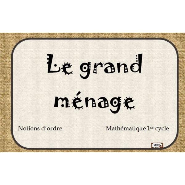 Le grand ménage- notions d'ordre- 1er cycle