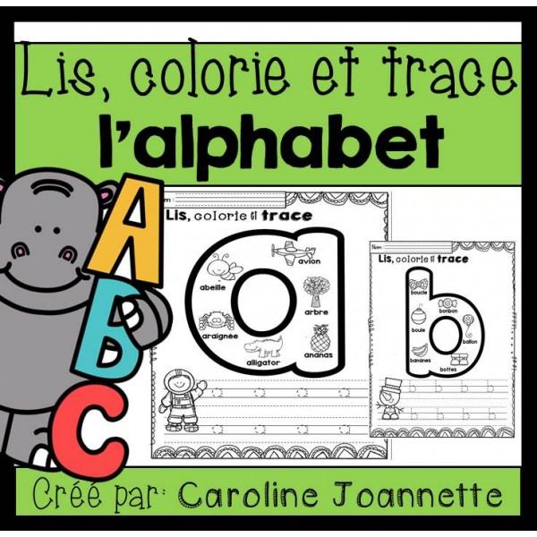 Lis, colorie et trace l'alphabet