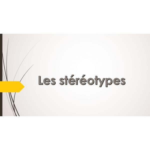 Les stéréotypes 1ère année