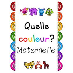 Quelle couleur? - Maternelle