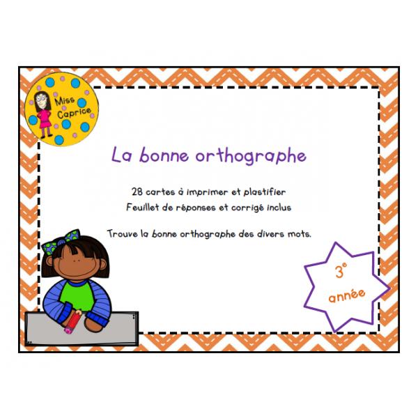 La bonne orthographe - 3e année
