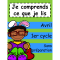 Je comprends ce que je lis - 1er cycle - Avril