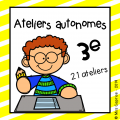 Ateliers autonomes - 3e année