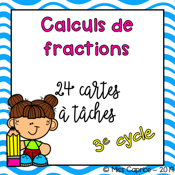 Calculs de fractions - 3e cycle