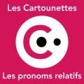 Les Cartounettes : les pronoms relatifs