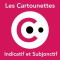 Cartounettes : l'indicatif et le subjonctif