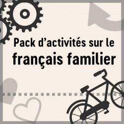 Pack d'activités sur le français familier