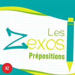 Les Zexos : prépositions A2