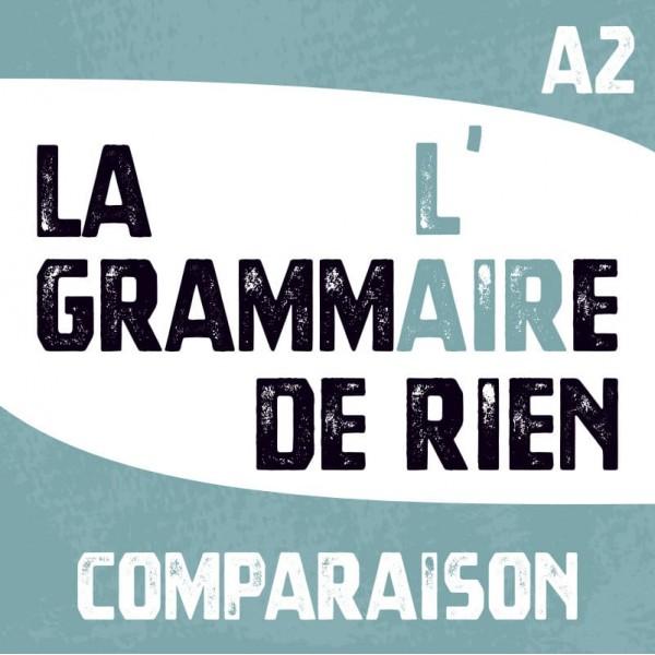 La grammaire, l'air de rien ! COMPARAISON A2