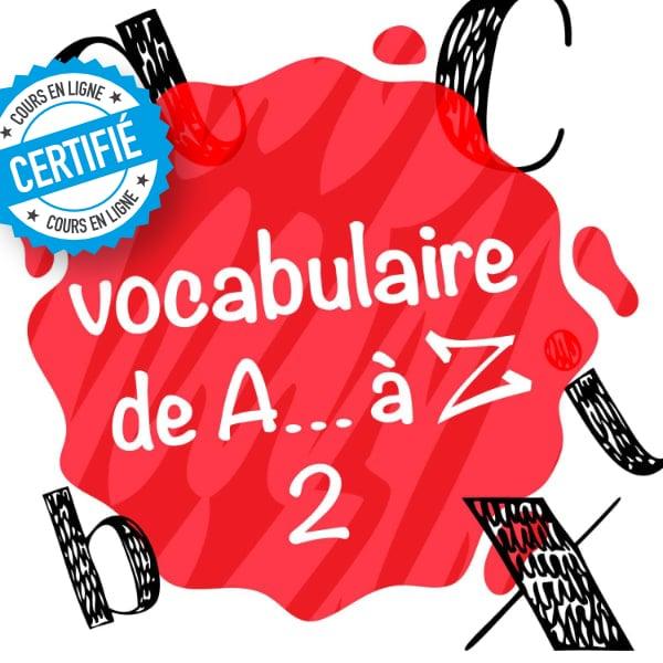 Vocabulaire de A… à Z 2