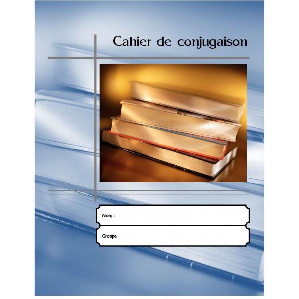 Français: Cahier de conjugaison