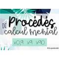 PROCÉDÉS DE CALCUL MENTAL - x0,9 x9 x90