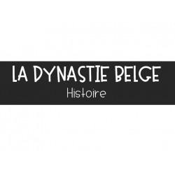 LA DYNASTIE BELGE - Synthèse
