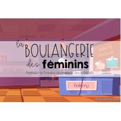 LA BOULANGERIE DES FEMININS - Féminin noms et adj