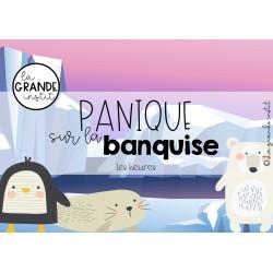 PANIQUE SUR LA BANQUISE - Les heures
