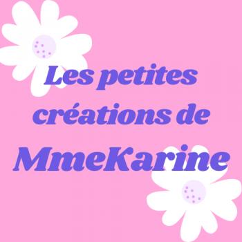 Les petites créations de Mme Karine
