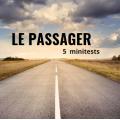 Le passager : Minitests
