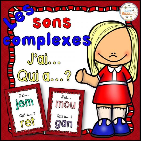 """Les sons complexes - jeu """"j'ai qui a"""""""