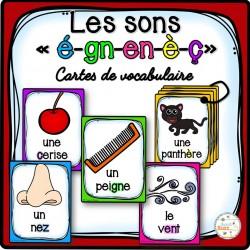 Les sons ç-é-è-en-gn - Cartes de vocabulaire