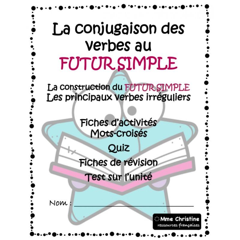 Tous Les Verbes Au Future Simple Avec Quiz Et Test