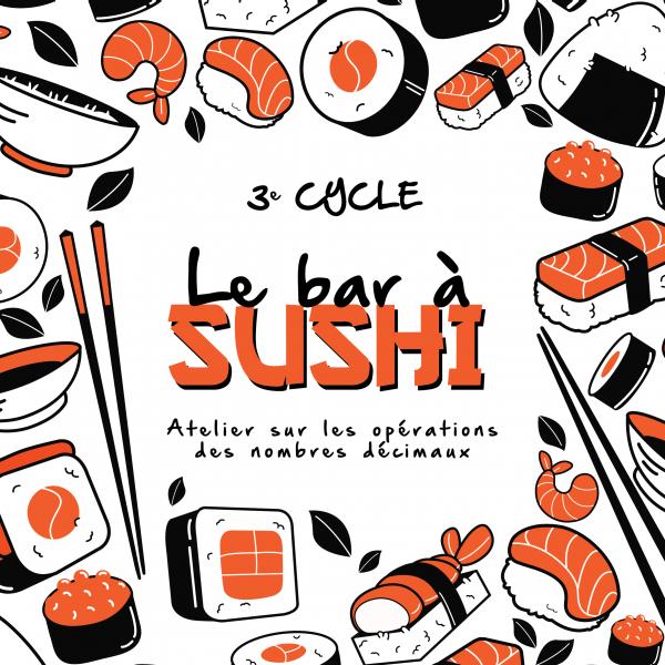 Le bar à sushi - Opérations des nombres décimaux