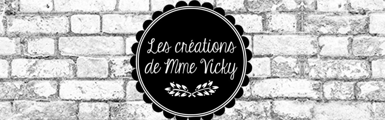 Les créations de Mme Vicky