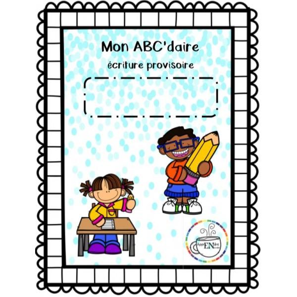 Mon ABC'daire d'écriture provisoire