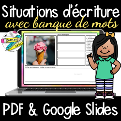 Situations d'écriture | Google Slides et PDF