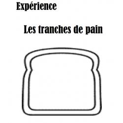 Expérience Tranche de Pain