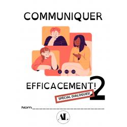 Communiquer efficacement! Vol 2 Spécial dialogues!