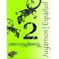 2 Conversaciones (2 conversations en espagnol)