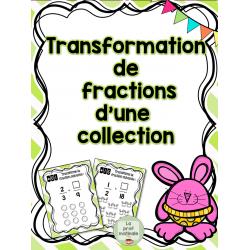 Transformation de fractions d'une collection
