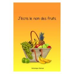 J'ECRIS LE NOM DES FRUITS