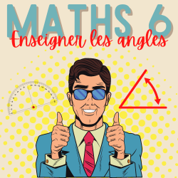 MATHS 6 ↬ ENSEIGNER LES ANGLES