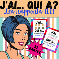 MATHS 3e CYCLE: J'AI... QUI A? RAPPORTS (II)