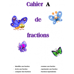 Cahier A de fractions (24 pages d'exercices)