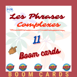 Boomcards :  Les Phrases Complexes. Partie 1
