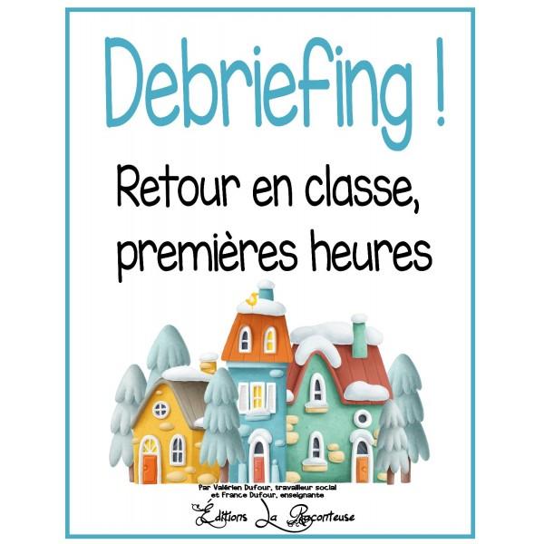 Retour en classe: DÉBRIEFING Jours 1, 2, 3...