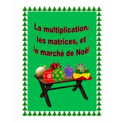 Multiplication, matrices, marché de Noël