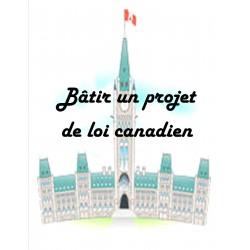 Bâtir un projet de loi canadien