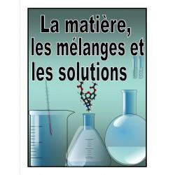 La matière, les mélanges et les solutions