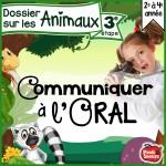 *Communiquer à l'Oral: 3e étape, Les animaux