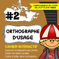 Cahier interactif #2: Orthographe d'usage