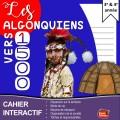 Algonquiens Nouvelle-France / Cahier interactif