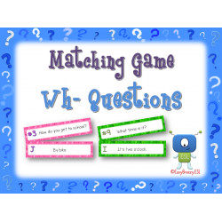Wh- Questions Matching Game