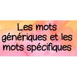 Les mots génériques et spécifiques