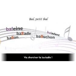 "Orthochanson ""Bal, petit bal"""