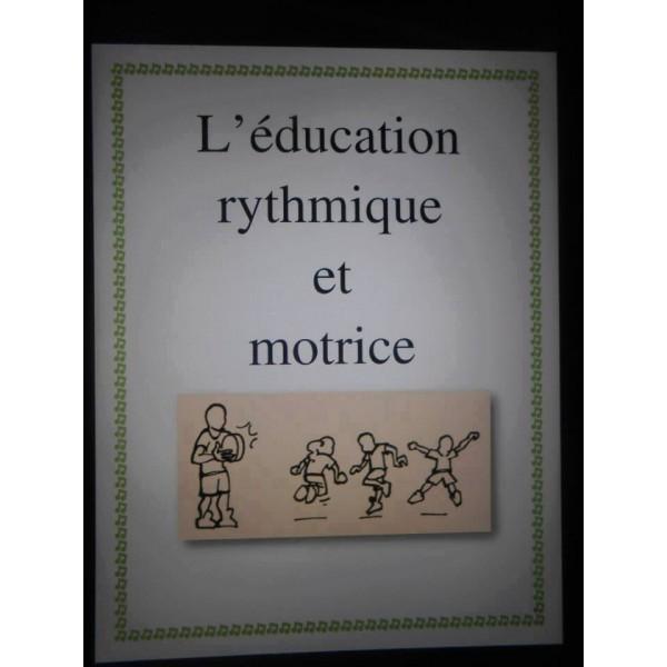 L'éducation rythmique et motrice.