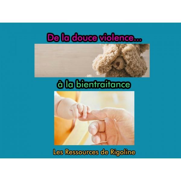 De la douce violence à la bientraitance