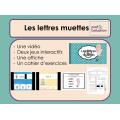 Lettres muettes (vidéo, jeux interactifs et +)
